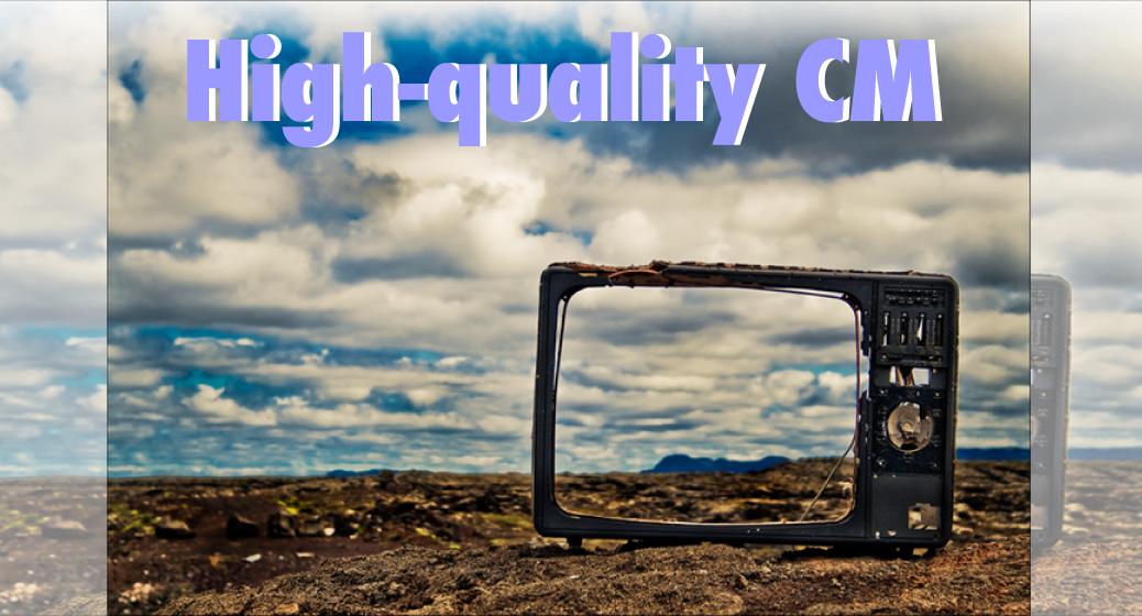 high-quality-tv-cm_1-1