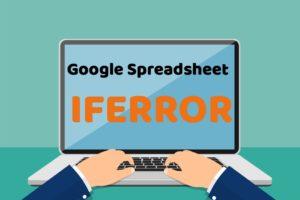 google-spreadsheet-should-remember-function-iferror