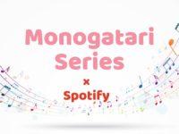 spotify-monogatari-series-music-306-available